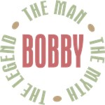 Bobby the Man the Myth the Legend T-shirts Gifts