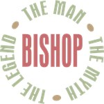 Bishop the Man the Myth the Legend T-shirts Gifts