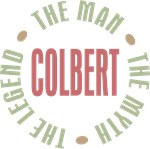 Colbert the Man the Myth the Legend T-shirts Gifts