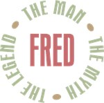 Fred the Man the Myth the Legend T-shirts Gifts