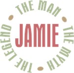 Jamie the Man the Myth the Legend T-shirts Gifts