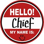 Hello My Name is Chief Tag T-shirts Gifts