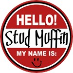 Hello my name is Stud Muffin T-shirts Gifts