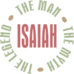 Isaiah the Man the Myth the Legend T-shirts Gifts