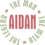 Aidan the man the myth the legend T-shirts Gifts