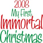 2008 My First Immortal Christmas Tees Gifts