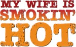 My Wife is Smokin Hot Tees Gifts