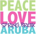 Peace Love Spring Break Aruba Tees Gifts