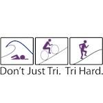 Don't Just Tri, Tri Hard (Box)