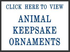 ANIMAL KEEPSAKE ORNAMENTS