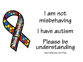 I'M NOT MISBEHAVING- I HAVE AUTISM