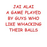 a funny jai alai joke on gifts and t-shirts.