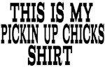 This Is My Pickin Up Chicks Shirt