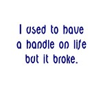 I Used to Have a Handle on Life Tee Shirts and Gif