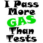 I Pass More Gas Than Tests