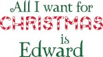 All I Want For Christmas Is Edward Shirts