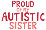 Proud Of My Autistic Sister Shirts