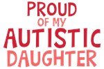 Proud Of My Autistic Daugher Shirts