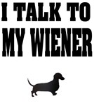 Talk To My Wiener