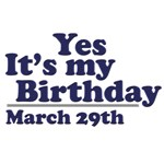 March 29th Birthday T-Shirts & Gifts
