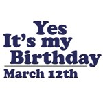 March 12th Birthday T-Shirts & Gifts