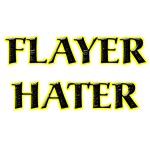 Flayer Hater T-Shirts and Gamer Gifts