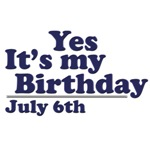 July 6th Birthday T-Shirts & Gifts