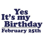 February 25th Birthday T-Shirts & Gifts
