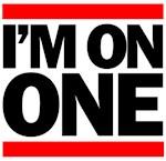 i'm on one