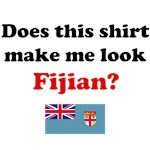 Does This Shirt Make Me Look Fijian?