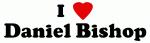 I Love Daniel Bishop