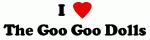 I Love The Goo Goo Dolls