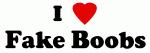 I Love Fake Boobs