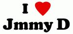 I Love Jmmy D