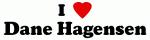 I Love Dane Hagensen