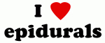 I Love epidurals