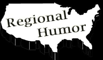 Regional Humor