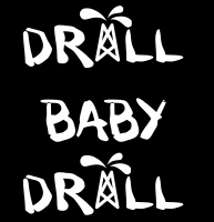 Drill Baby Drill 2