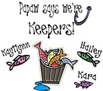 Papaw says we're keepers