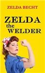 Zelda the Welder