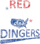 RED WHITE AND DINGERS