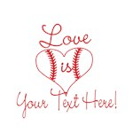 Love is Baseball Your Text