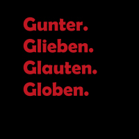 Gunter Glieben Glauten Globen