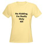 No Kidding, I'm Only 40!