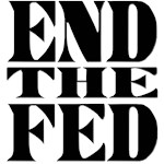 End the Fed!