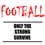 Only The Strong Football