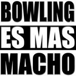 Bowling Es Mas Macho