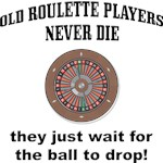 Roulette Players Never Die