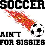 Soccer Ain't For Sissies