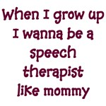 I Wanna Be A Speech Therapist